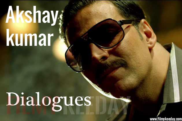Akshay Kumar Dialogues List