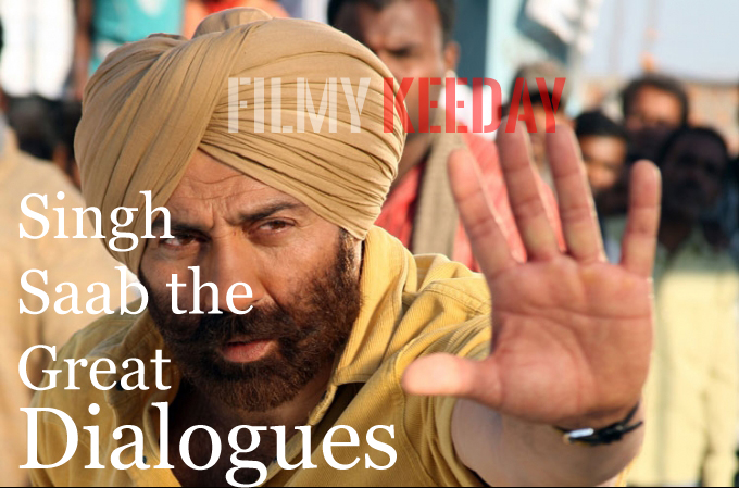 Singh Saab the great Dialogues