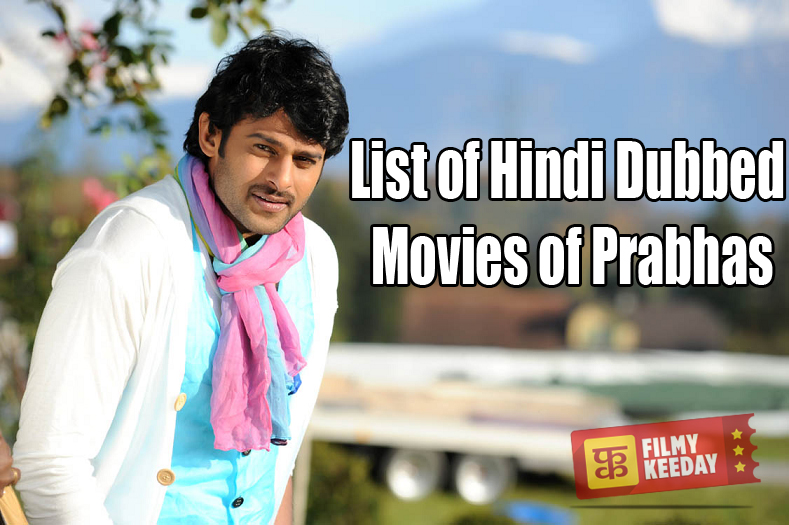 Hindi dubbed movies of Prabhas