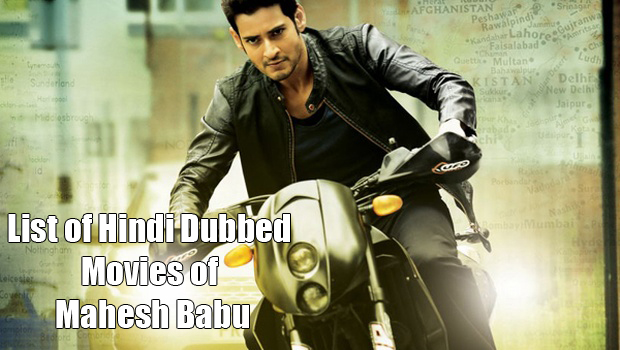 List of Hindi Dubbed Movies of Mahesh Babu (2018)