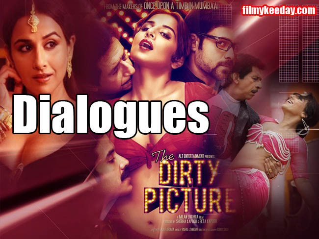 Dialogues of The Dirty Pictures Hindi