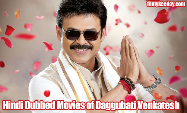 Hindi Dubbed movies of Venkatesh